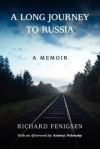 A Long Journey to Russia - Richard Fenigsen, Antony Polonsky