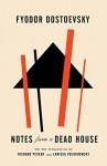 Notes from a Dead House (Vintage Classics) - Fyodor Dostoevsky, Richard Pevear, Larissa Volokhonsky