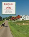 Backroads of Ohio: Your Guide to Ohio's Most Scenic Backroad Adventures - Miriam Carey, Ian Adams