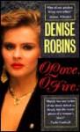 O Love! O Fire! - Denise Robins