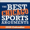 2009 the Best Chicago Sports Arguments Boxed Calendar - John Mullin
