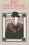 Big City Boss in Depression and War: Mayor Edward J. Kelly of Chicago - Roger Biles