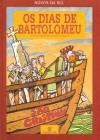 Os Dias de Bartolomeu - Nuno Saraiva