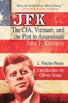 JFK: The CIA, Vietnam, and the Plot to Assassinate John F. Kennedy - L. Fletcher Prouty