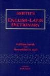 Smith's English-Latin Dictionary - William Smith