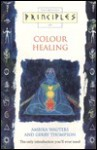 Principles of Colour Healing - Ambika Wauters, Gerry Thompson