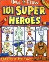 How to Draw 101 Super Heroes - Top That!