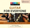Knack Guitar for Everyone: A Step-by-Step Guide to Notes, Chords, and Playing Basics - Dick Weissman, Julie Keefe