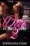 How Deep Is Your Love 2 - Johnazia Gray, Jackie Chanel