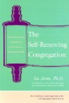 Self Renewing Congregation: Organizational Strategies for Revitalizing Congregational Life - Isa Aron, Ron Wolfson