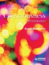 Consciousness, Second Edition An Introduction - Susan Blackmore
