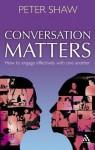Conversation Matters - Peter Shaw