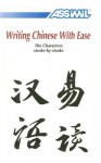 Writing Chinese with Ease: The Characters Stroke-By-Stroke - Assimil, Philippe Kantor
