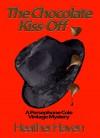 The Chocolate Kiss-Off (The Persephone Cole Vintage Mysteries Book 3) - Heather Haven, Heather Haven Robert 'Bobbo' Goldberg, Baird Nuckolls