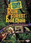 A Rain Forest Food Chain: A Who-Eats-What Adventure in South America - Rebecca Hogue Wojahn, Donald Wojahn, W.H. Beck