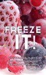 Freeze It! What Everybody Ought to Know About Food Canning, Storage and Preservation - Sonia Maxwell, Food Canning, Canning, Freezer, Food Storage, Preservation, Food Preservation, Self Sustained Living
