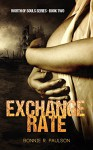 Exchange Rate (Worth of Souls Book 2) - Bonnie R. Paulson, BriLee Editing