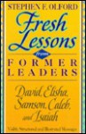 Fresh Lessons from Former Leaders: David, Elisha, Samson, Caleb, and Isaiah - Stephen F. Olford
