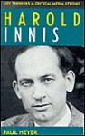 Harold Innis - Paul Heyer