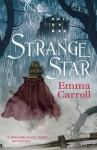 Strange Star by Emma Carroll (2016-07-07) - Emma Carroll