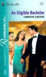 An Eligible Bachelor - Carolyn Greene