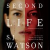 Second Life: A Novel - S. J. Watson, Susan Lyons