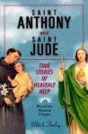 Saint Anthony and Saint Jude: True Stories of Heavenly Help - Mitch Finley