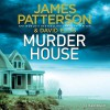 Murder House - James Patterson, David Ellis, Jay Snyder, Therese Plummer