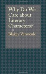 Why Do We Care about Literary Characters? - Blakey Vermeule