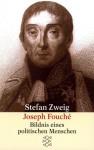 Joseph Fouché. Bildnis Eines Politischen Menschen - Stefan Zweig