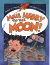 Mail Harry to the Moon! - Robie H. Harris, Michael Emberley