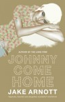 Johnny come home - Jake Arnott