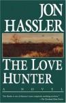 The Love Hunter - Jon Hassler