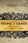 Tropic of Chaos - Christian Parenti
