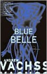 Blue Belle - Andrew Vachss