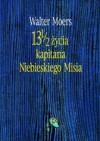 13 i ½ życia kapitana Niebieskiego Misia - Walter Moers, Ryszard Wojnakowski