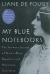 My Blue Notebooks - Liane de Pougy
