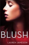 Blush - Lauren Jameson, Sandra Lea