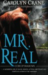 Mr. Real: Code of Shadows: Book 1 (Volume 1) - Carolyn Crane