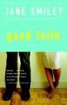 Good Faith - Jane Smiley
