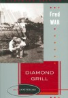 Diamond Grill - Fred Wah