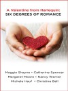 A Valentine from Harlequin: Six Degrees of Romance - Catherine Spencer, Michele Hauf, Christine Bell, Maggie Shayne, Margaret Moore, Nancy Warren