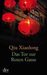 Das Tor Zur Roten Gasse. Erzählungen. - Qiu Xiaolong, Susanne Hornfeck, Sonja Hauser