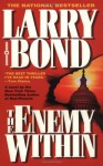 The Enemy Within - Larry Bond
