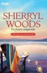 Un futuro compartido - Sherryl Woods
