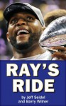 Ray's Ride: The Amazing Journey of Ray Lewis - Barry Wilner, Jeff Seidel