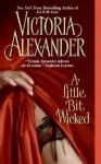 A Little Bit Wicked (Last Man Standing #1) - Victoria Alexander