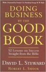 Doing Business By the Good Book - David Steward, Robert Shook, George H.W. Bush