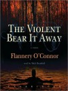 The Violent Bear It Away (MP3 Book) - Flannery O'Connor, Mark Bramhall