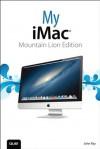 My iMac (Mountain Lion Edition) (My...) - John Ray